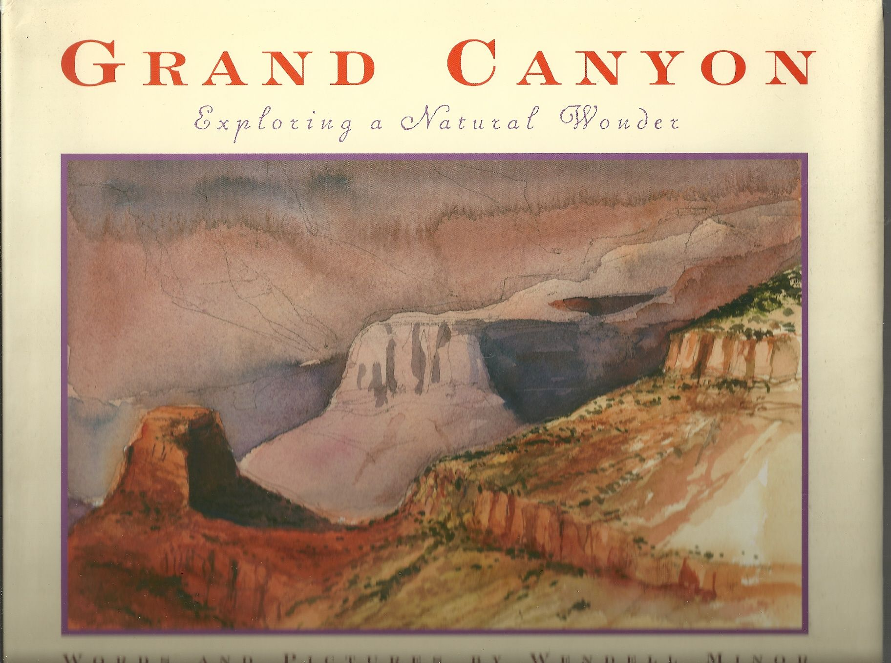 Grand Canyon: Exploring a Natural Wonder, Minor, Wendell